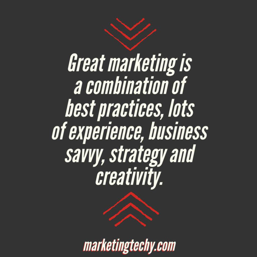 Great #marketing is a combination of best practices, lots of experience, business savvy, strategy and creativity.